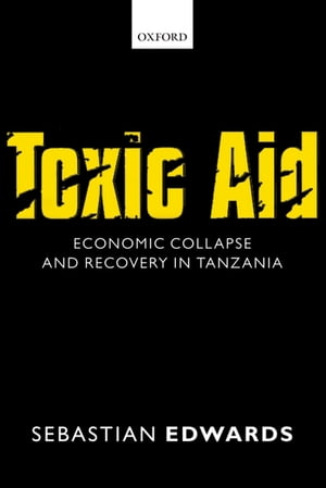 Toxic Aid Economic Collapse and Recovery in Tanzania