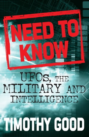 A Need to Know UFOs,  the Military and Intelligence