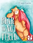 Bear Is Not Tired Cover Image