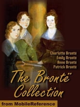 Charlotte Brontë,Emily Brontë,Patrick Brontë Anne Brontë - The Brontë Collection: Includes Jane Eyre, The Professor, Shirley, Villette, Wuthering Heights, Agnes Grey, Tenant Of Wildfell Hall, Cottage Poems And More. (Mobi Classics)