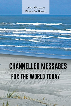 Channelled Messages for the World Today