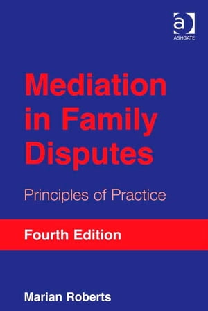Mediation in Family Disputes Principles of Practice