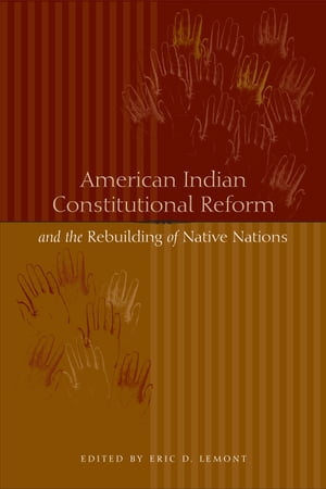 American Indian Constitutional Reform and the Rebuilding of Native Nations