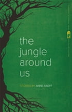 The Jungle Around Us Cover Image