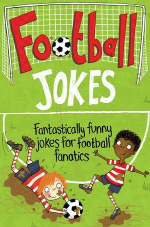 Football Jokes Fantastically funny jokes for football fanatics