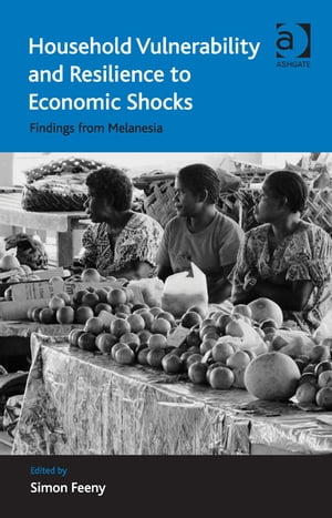 Household Vulnerability and Resilience to Economic Shocks Findings from Melanesia