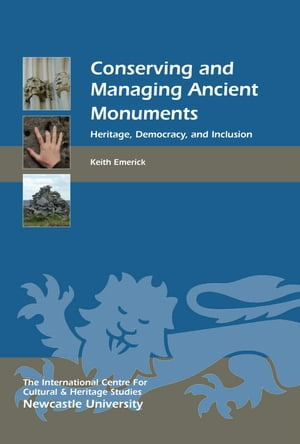 Conserving and Managing Ancient Monuments Heritage,  Democracy,  and Inclusion