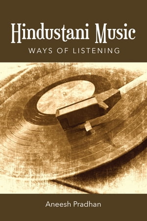 Hindustani Music: Ways of Listening