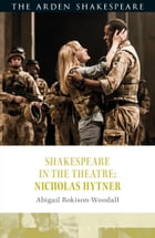 Shakespeare in the Theatre: Nicholas Hytner Cover Image