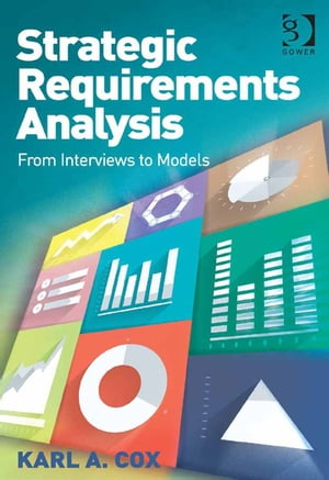 Strategic Requirements Analysis From Interviews to Models