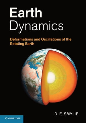 Earth Dynamics Deformations and Oscillations of the Rotating Earth