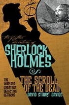 The Further Adventures of Sherlock Holmes: The Scroll of the Dead Cover Image