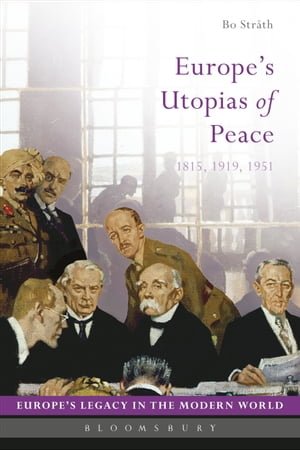 Europe's Utopias of Peace 1815,  1919,  1951