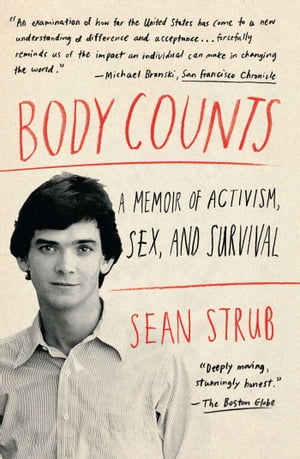 Body Counts A Memoir of Politics,  Sex,  AIDS,  and Survival