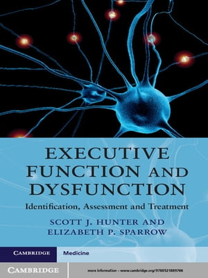 Executive Function and Dysfunction Identification,  Assessment and Treatment