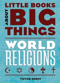 World Religions (Little Books About Big Things)