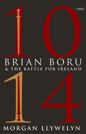 1014: Brian Boru & the Battle for Ireland