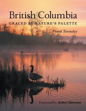 British Columbia: Graced by Nature's Palette