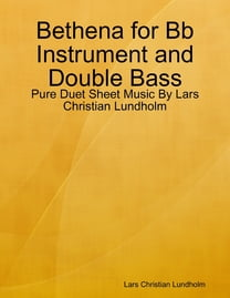 Bethena for Bb Instrument and Double Bass - Pure Duet Sheet Music By Lars Christian Lundholm