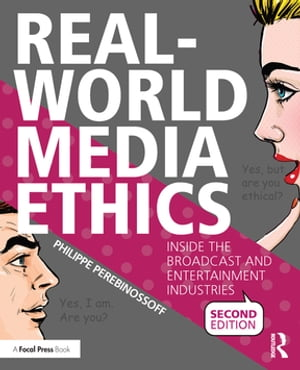 Real-World Media Ethics Inside the Broadcast and Entertainment Industries