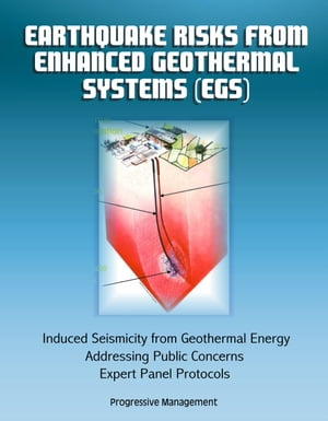 Earthquake Risks from Enhanced Geothermal Systems (EGS): Induced Seismicity from Geothermal Energy,  Addressing Public Concerns,  Expert Panel Protocols