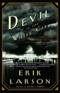 The Devil in the White City: A Saga of Magic and Murder at