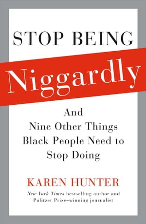 Stop Being Niggardly And Nine Other Things Black People Need to Stop Doing