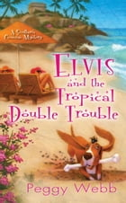 Elvis and the Tropical Double Trouble Cover Image