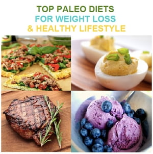 Top Paleo Diets for Weight Loss & Healthy Lifestyle