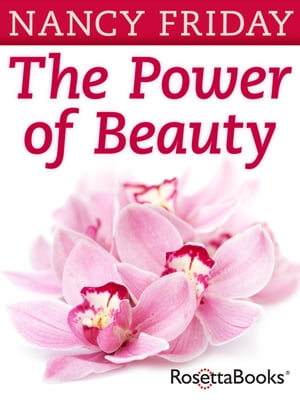 The Power of Beauty Our Looks,  Our Lives