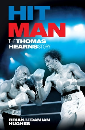 Hit Man The Thomas Hearns Story