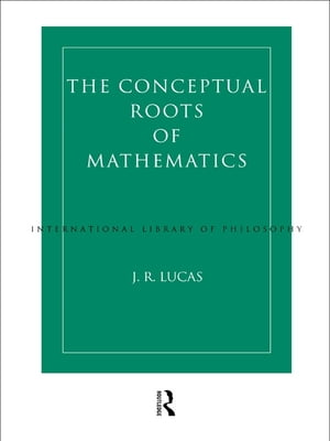 Conceptual Roots of Mathematics