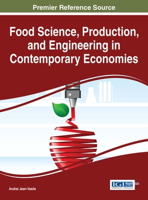 Food Science, Production, and Engineering in Contemporary Economies