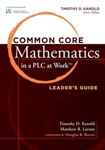 "Common Core Mathematics in a PLC at Workâ""¢, Leader's Guide"
