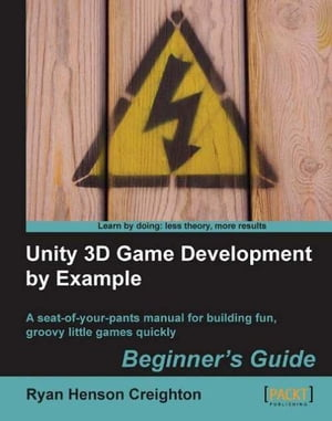 Unity 3D Game Development by Example Beginner's Guide