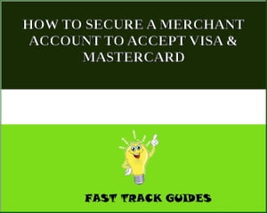 HOW TO SECURE A MERCHANT ACCOUNT TO ACCEPT VISA & MASTERCARD