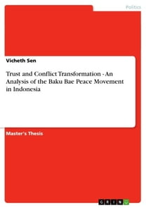 Trust and Conflict Transformation - An Analysis of the Baku Bae Peace Movement in Indonesia