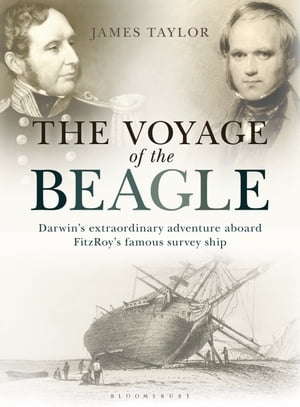 The Voyage of the Beagle Darwin's Extraordinary Adventure Aboard FitzRoy's Famous Survey Ship