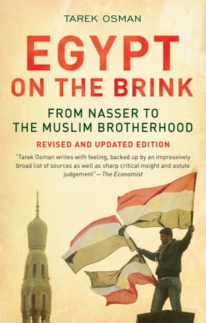 Egypt on the Brink From Nasser to the Muslim Brotherhood,  Revised and Updated