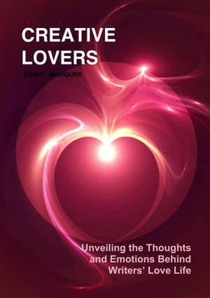 Creative Lovers: Unveiling the Thoughts and Emotions Behind Writers? Love Life