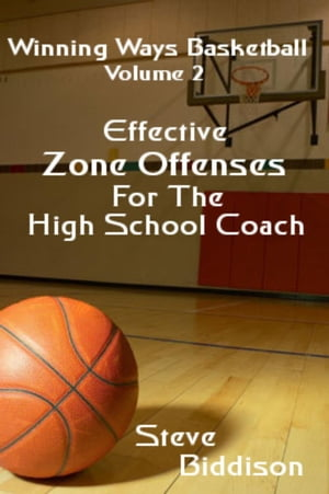 Effective Zone Offenses For The High School Coach Winning Ways Basketball,  #3