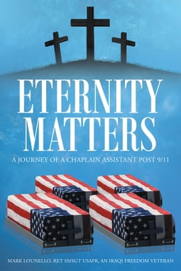 Eternity Matters: A Journey of a Chaplain Assistant Post 9-11
