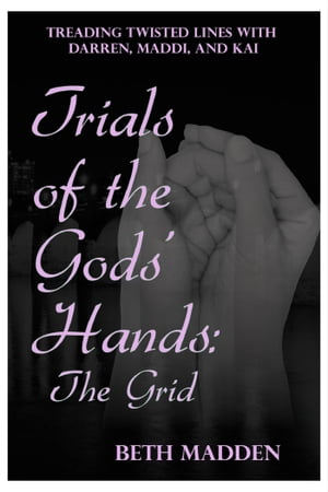 Trials of the Gods' Hands: The Grid