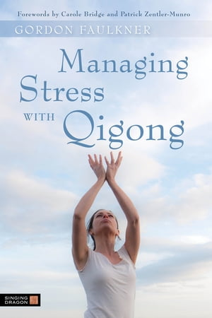 Managing Stress with Qigong