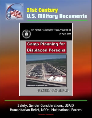 21st Century U.S. Military Documents: Camp Planning for Displaced Persons (Air Force Handbook 10-222) - Safety,  Gender Considerations,  USAID,  Humanita