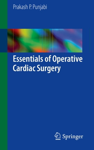 Essentials of Operative Cardiac Surgery