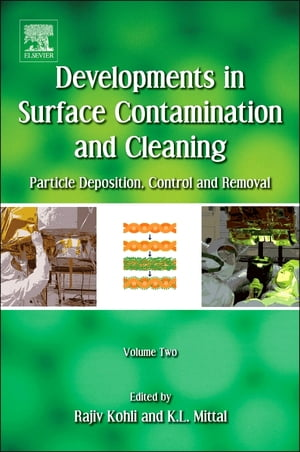 Developments in Surface Contamination and Cleaning - Vol 2 Particle Deposition,  Control and Removal