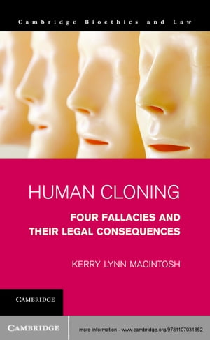 Human Cloning Four Fallacies and their Legal Consequences