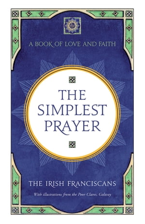 The Simplest Prayer A Book of Love and Faith