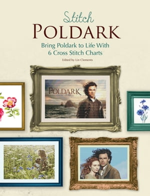 Stitch Poldark Bring Poldark to Life with 6 Cross Stitch Charts